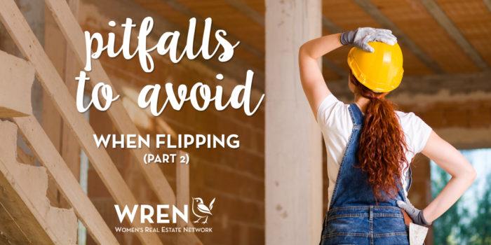 Nine Pitfalls To Avoid When Flipping Houses Part 2