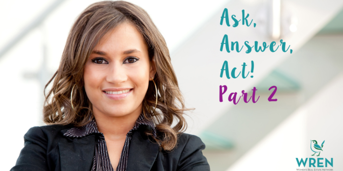 Ask, Answer, Act!  Part 2
