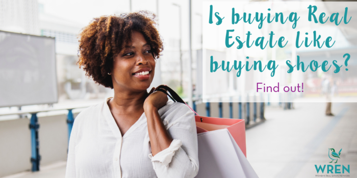 Buying Real Estate Is Like Buying Shoes? Is That True?